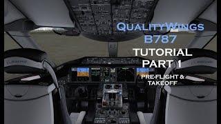 QualityWings 787 TUTORIAL   PRE-FLIGHT & TAKEOFF   PART 1