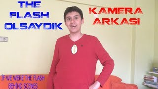 The Flash Olsaydık Kamera Arkası