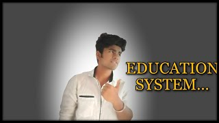 OUR EDUCATION SYSTEM.....
