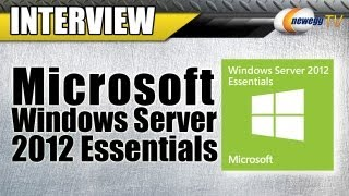 Newegg TV_ Microsoft Windows Server 2012 Essentials Interview