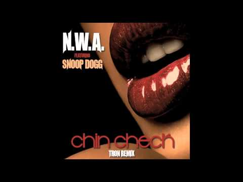 N.W.A. - Chin Check feat. Snoop Dogg (Tron Remix)