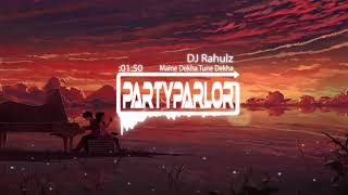 download lagu Maine Dekha Tune Dekha Dj Rahulz Remix gratis