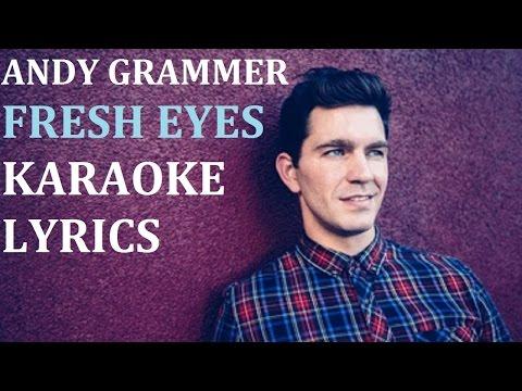 ANDY GRAMMER - FRESH EYES KARAOKE COVER LYRICS