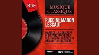 """Manon Lescaut, Act I: """"Vedete? Io son fedele"""" (Manon, Des Grieux)"""