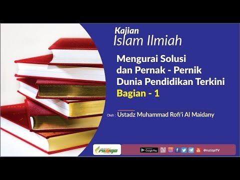 Ustadz Muhammad Rofi'i - Mengurai Solusi dan Pernak Pernik Dunia Pendidikan Terkini #1