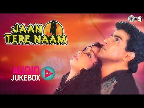 Jaan Tere Naam Jukebox - Full Album Songs | Ronit Roy, Farheen, Nadeem Shravan video