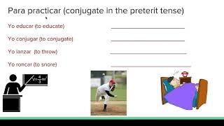 """Preterit tense -car, -gar, and -zar verbs in the """"yo"""" form"""