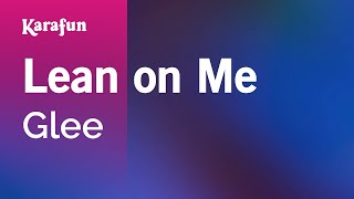 Karaoke Lean On Me - Glee *