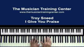 Watch Troy Sneed I Give You Praise video