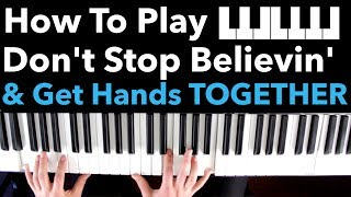 21:48 How to Play Don't Stop Believin' on Piano and ACTUALLY Get it Hands Together