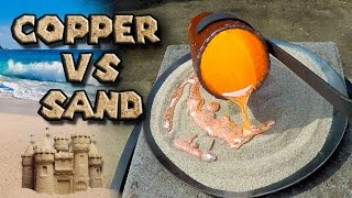 Molten Copper vs Play Sand