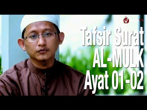 Ceramah Singkat: Tafsir Surat Al Mulk 1-2 - Ustadz Badru Salam, Lc