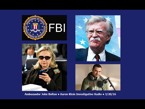"• John Bolton: FBI will ""explode"" if Hillary Clinton is not indicted • 3/20/16 •"