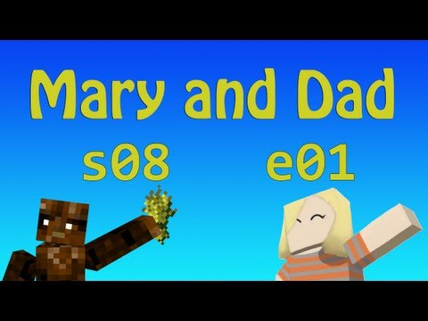 MADMA s08e01 Sas+Mary POV: 'Ben' A Long Time / Mary and Dad's Minecraft Adventures
