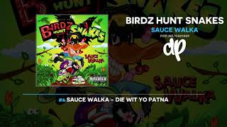 Sauce Walka - Birdz Hunt Snakes FULL MIXTAPE