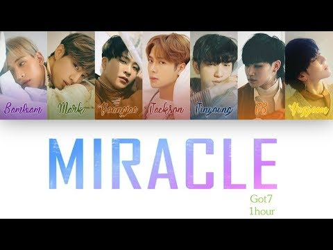 [1 시간 / 1 HOUR LOOP] GOT7 (갓세븐) - MIRACLE - Color Coded Lyrics