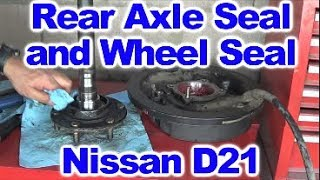 Nissan D21 Hardbody Rear Axle Seal and Wheel Seal Replacement by Howstuffinmycarworks