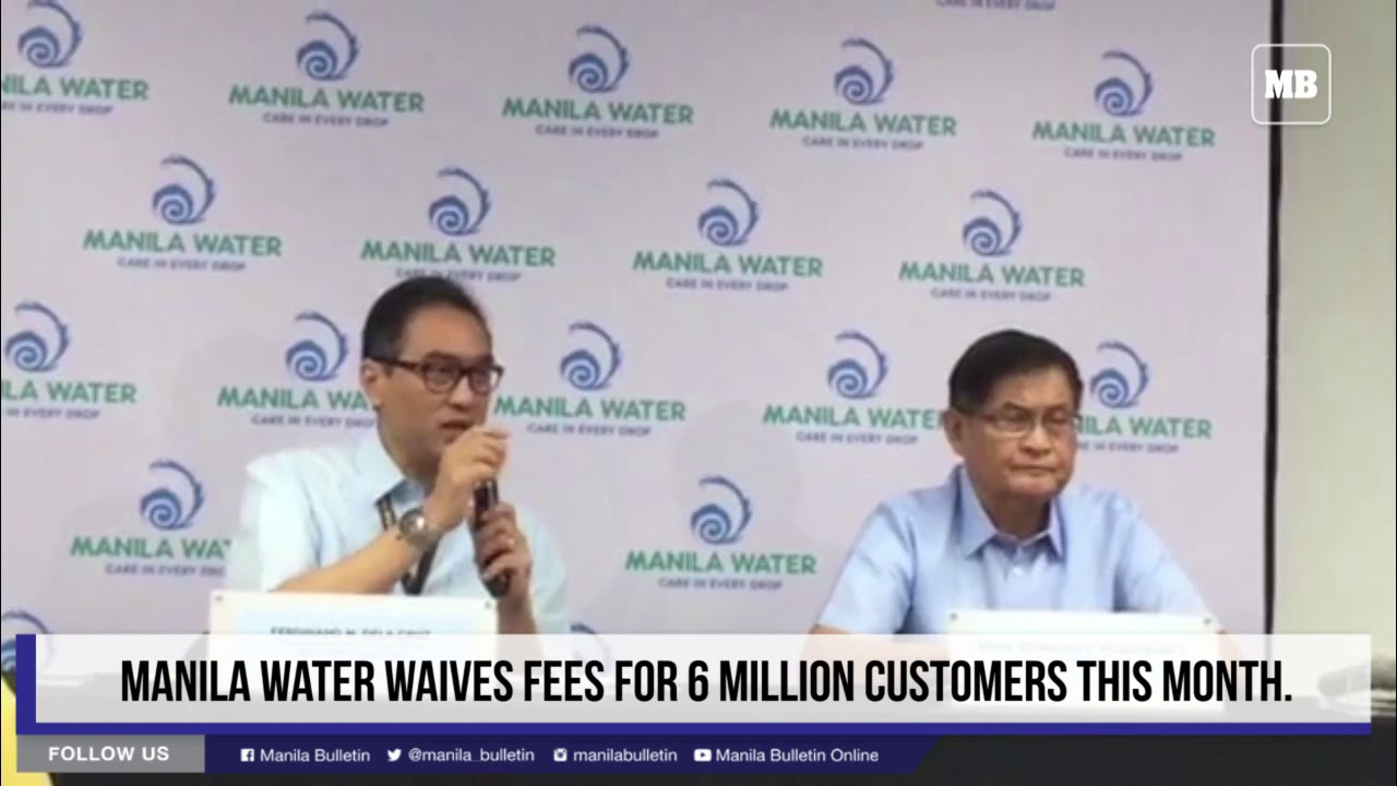 Manila Water waives fees for 6 million customers this month.