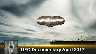 UFO Documentary April 3rd 2017