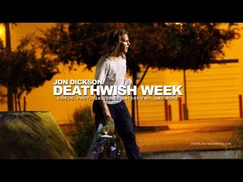 THE DEATHWISH VIDEO WEEK: JON DICKSON DAY 3 -- DIGITAL SKATEBOARDING