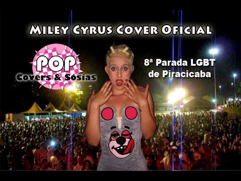 Miley Cyrus Cover Bangerz Tour - 8ª Parada LGBT de Piracicaba 2014 - Sósia Impersonator Look Alike