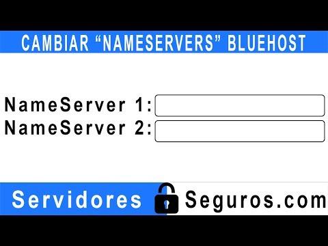 CAMBIAR NAMESERVERS O NOMBRE DE SERVIDOR EN BLUEHOST