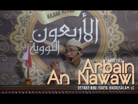 Ustadz Abu Yahya Badrusalam Lc - Syarah Arbain An Nawawi  Lanjutan Hadits 1