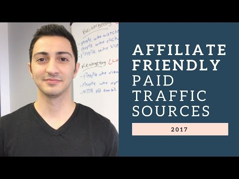 Top Affiliate Friendly Paid Traffic Sources of 2017 - 2018