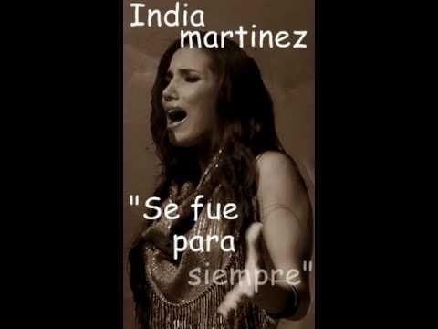 India Martinez - Se fue para siempre