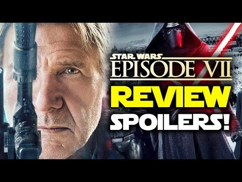 Star Wars Episode 7: The Force Awakens REVIEW WITH SPOILERS!