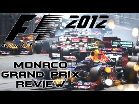 F1 2012 Race Reviews - Monaco Grand Prix
