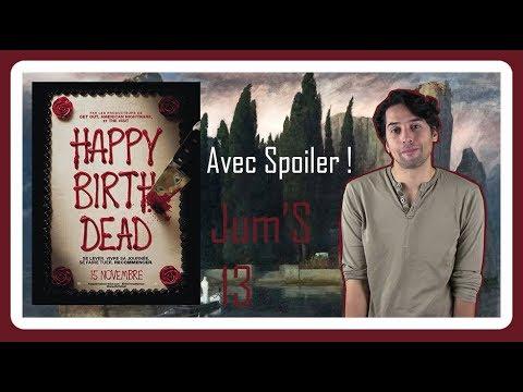 Happy Birthdead - Avec Spoiler - Juste un mot sur... 13 streaming vf