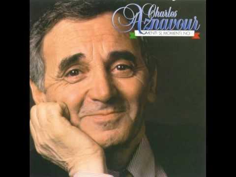 Charles Aznavour  -  Momenti Si   Momenti No    ( Les Bons Moments)