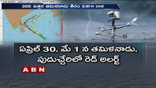 Phani Cyclone Strongly Formed in Bay of Bengal | High Alert To Fisherman in South States |ABN Telugu