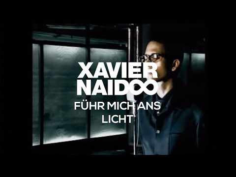 Xavier Naidoo - Fhr mich ans Licht [Official Video]