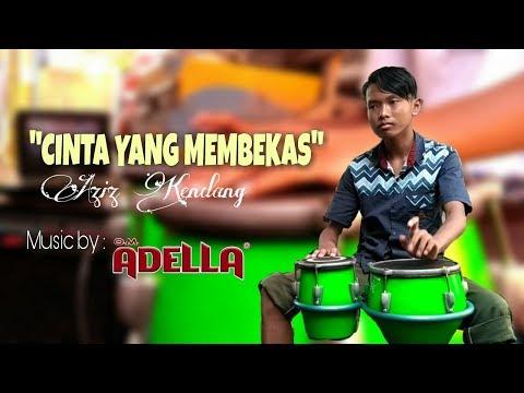 Cinta yang membekas - Aziz Kendang ( musik by : OM. ADELLA )
