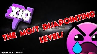 TOP 10 DISAPPOINTING LEVELS IN GEOMETRY DASH