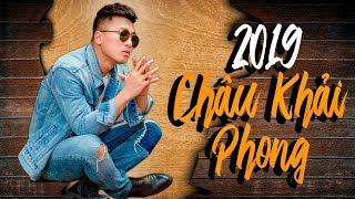 Châu Khải Phong 2019 ♫ Nếu Ta Ngược Lối ♫ LK Nhạc Trẻ Hay Nhất 2019