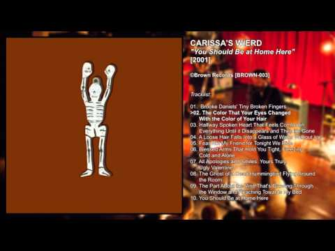 Carissas Wierd - You Should Be At Home Here