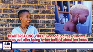 HEARTBREAKING VIDEO: Scandal actress 'Lindiwe' cries out after being cyber bullied about her head