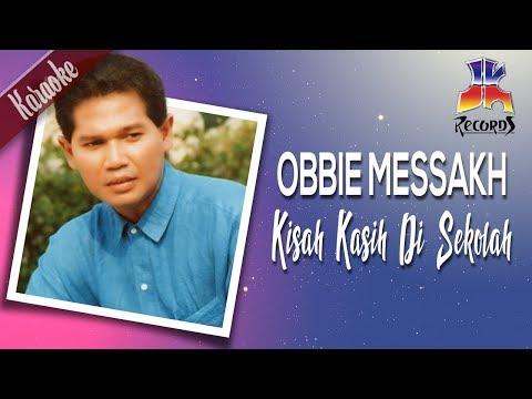 (Karaoke) Obbie Messakh - Kisah Kasih Di Sekolah