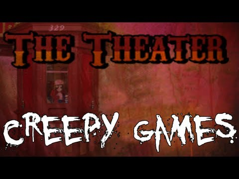 Creepy Games - EP7 The Theater