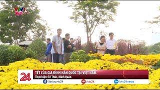 Tết của gia đình Hàn Quốc tại Việt Nam   VTV24