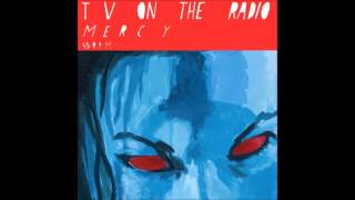 Watch Tv On The Radio Mercy video