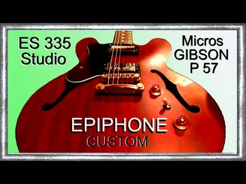 ES 335 STUDIO Micros GIBSON P57 EPIPHIONE Custom Improvisation BLUES BB Jean Luc LACHENAUD
