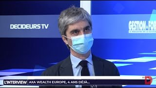 L'interview - Gestion de Fortune - AXA Wealth Europe, 4 ans déjà...