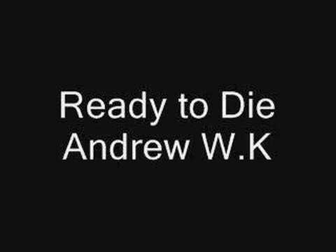 Andrew W K - Ready To Die lyrics - lyriczz.com