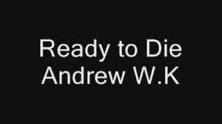 Ready to Die - Andrew W.K