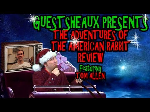 Guestsheaux Presents - The Adventures of The American Rabbit Review by Tom Allen