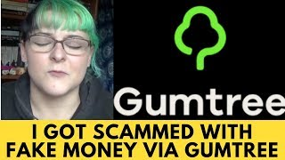 I GOT SCAMMED - FAKE MONEY - GUMTREE
